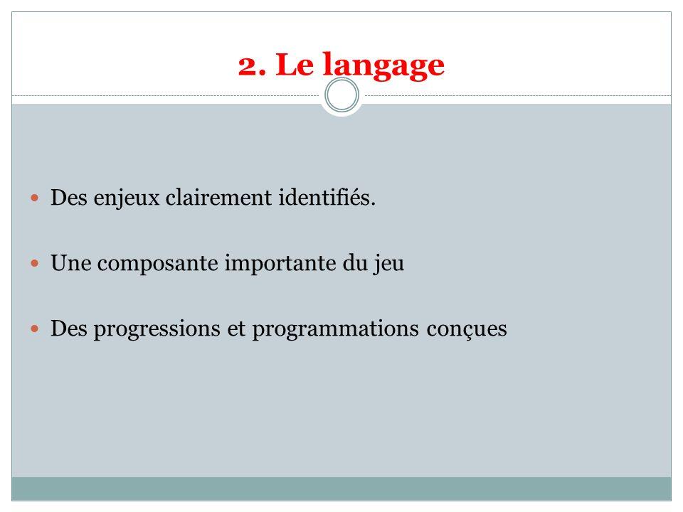 2. Le langage Des enjeux clairement identifiés.