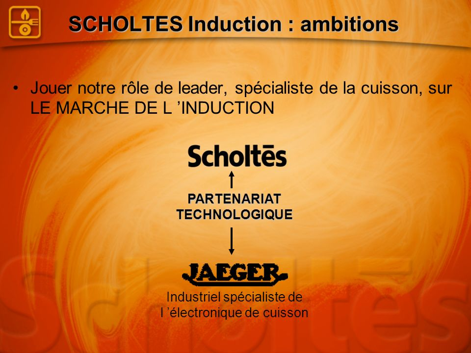 SCHOLTES Induction : ambitions
