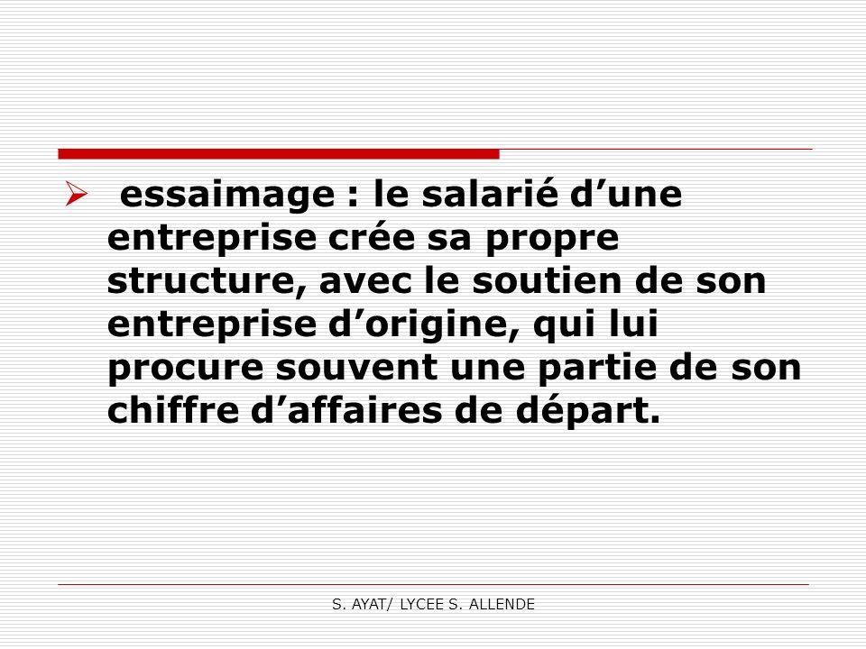essaimage : le salarié d'une entreprise crée sa propre structure, avec le soutien de son entreprise d'origine, qui lui procure souvent une partie de son chiffre d'affaires de départ.