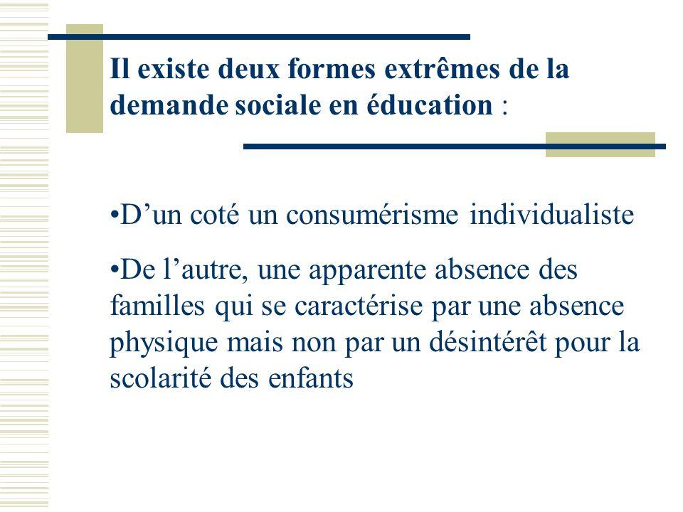 Il existe deux formes extrêmes de la demande sociale en éducation :