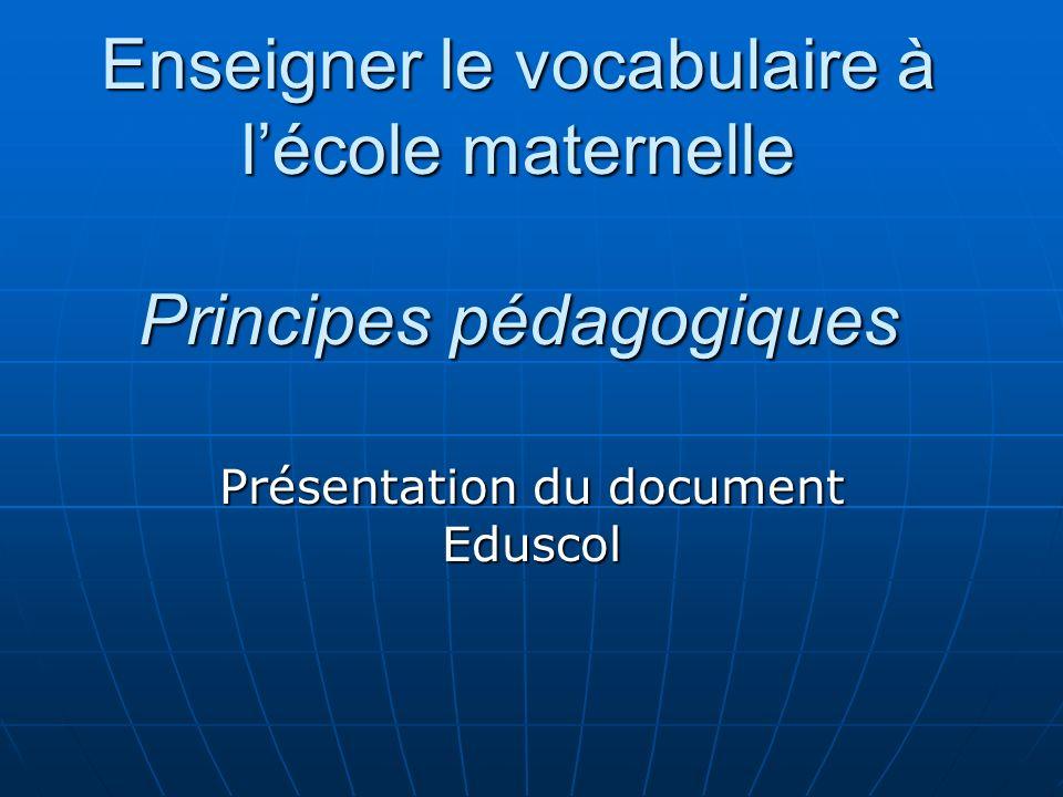 Enseigner le vocabulaire à l'école maternelle Principes pédagogiques