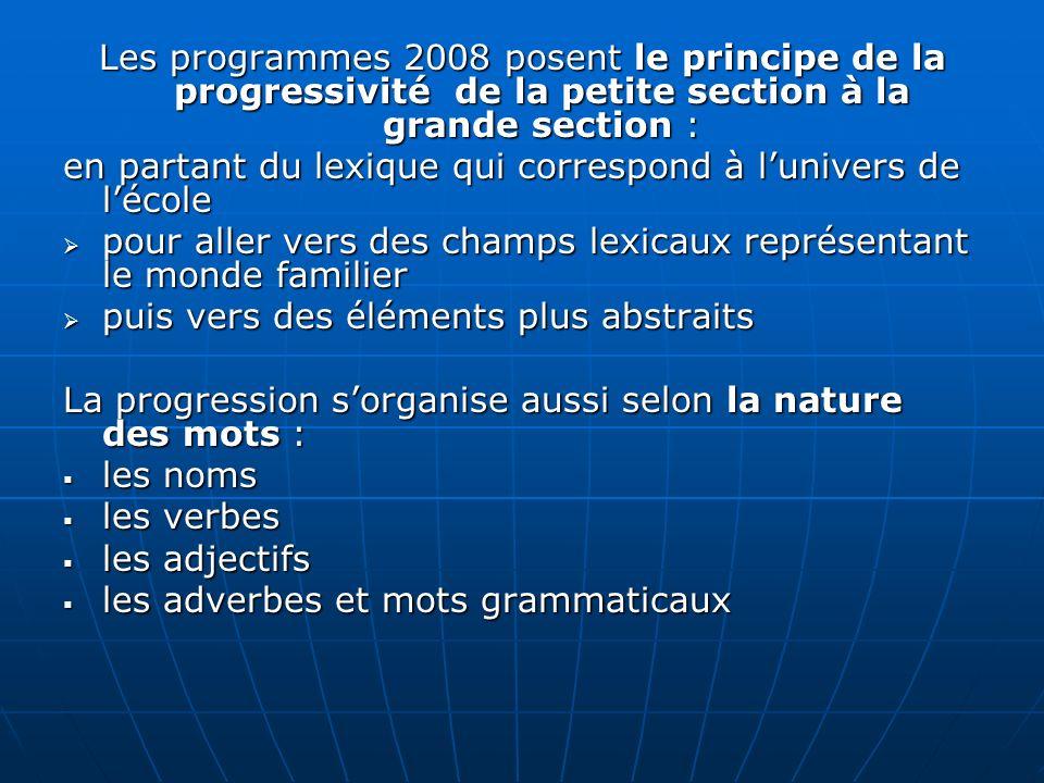 Les programmes 2008 posent le principe de la progressivité de la petite section à la grande section :