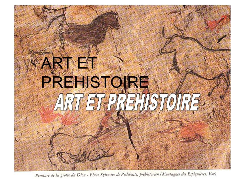 ART ET PREHISTOIRE ART ET PREHISTOIRE