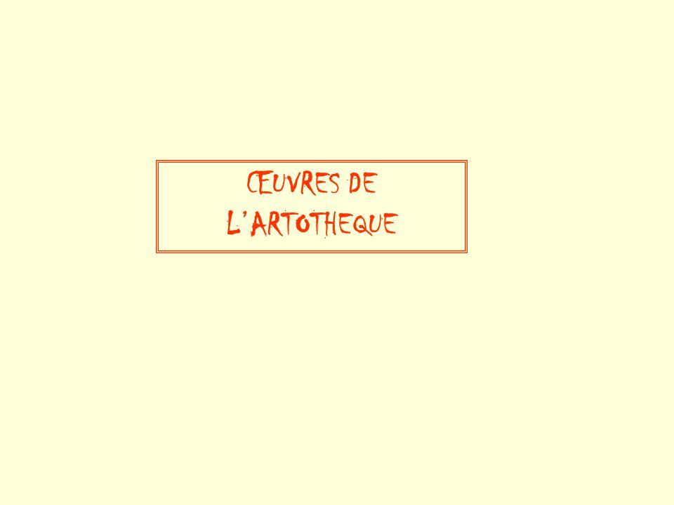 ŒUVRES DE L'ARTOTHEQUE