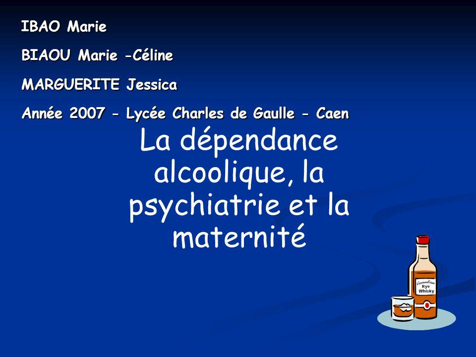La dépendance alcoolique, la psychiatrie et la maternité