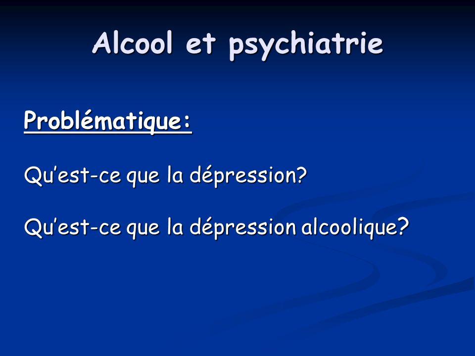 Alcool et psychiatrie Problématique: Qu'est-ce que la dépression