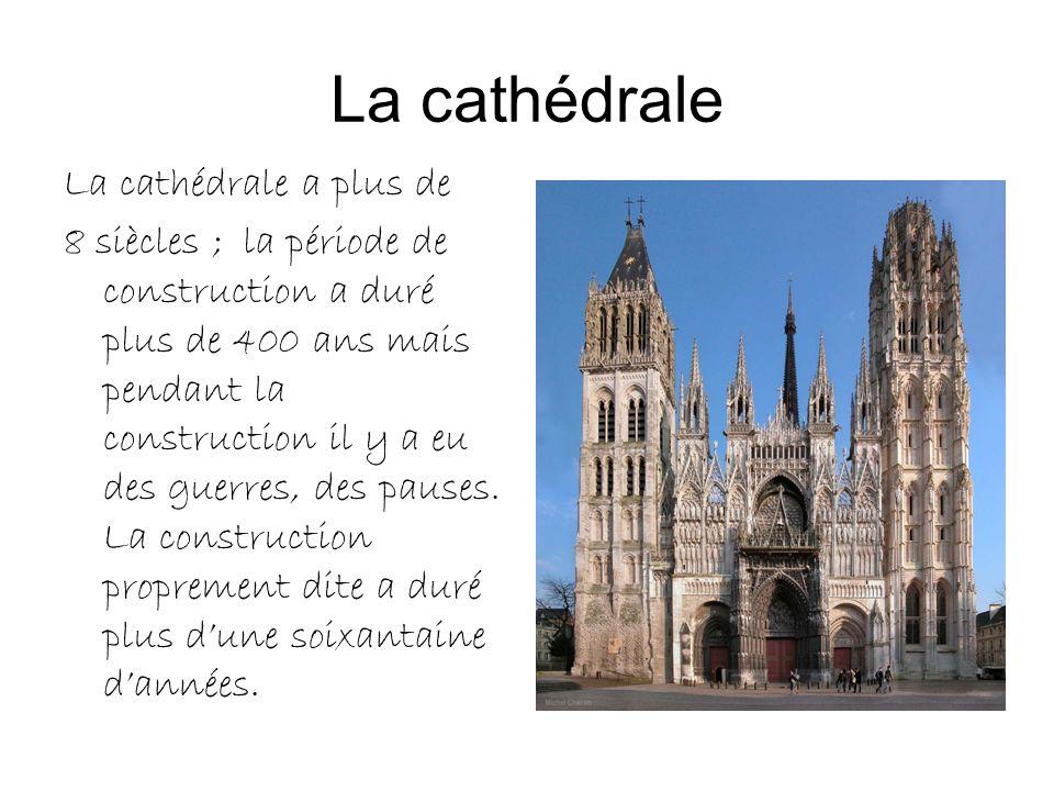 La cathédrale La cathédrale a plus de