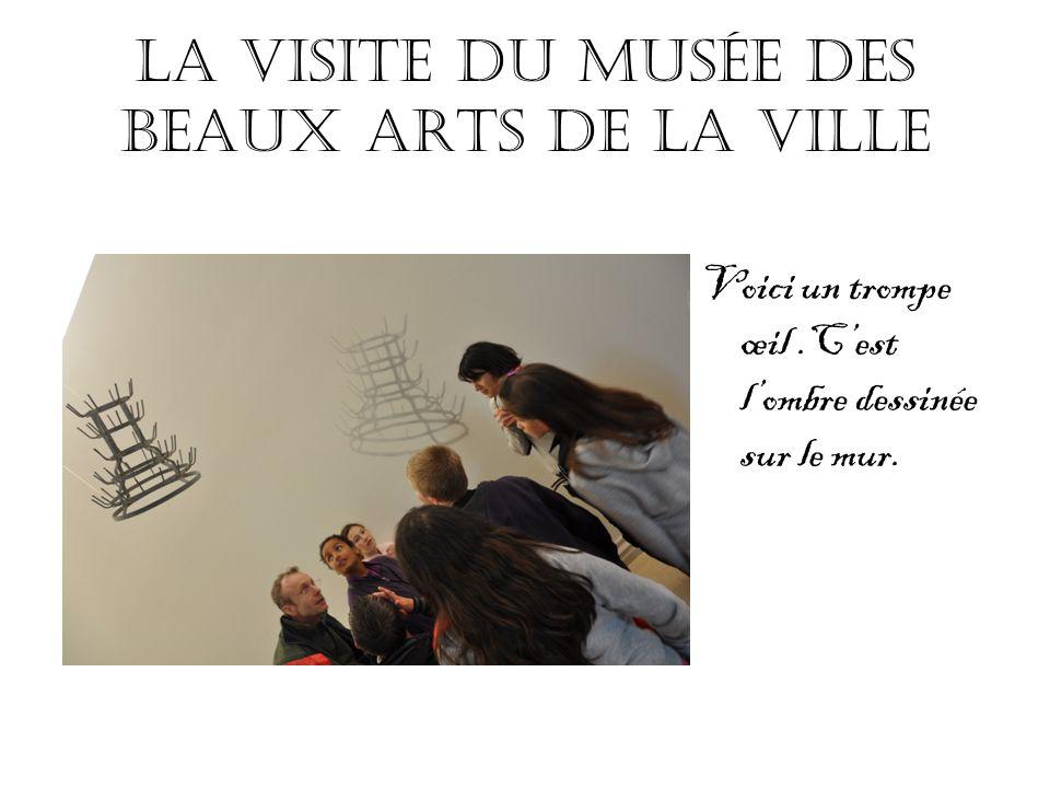 La visite du musée des beaux arts de la ville