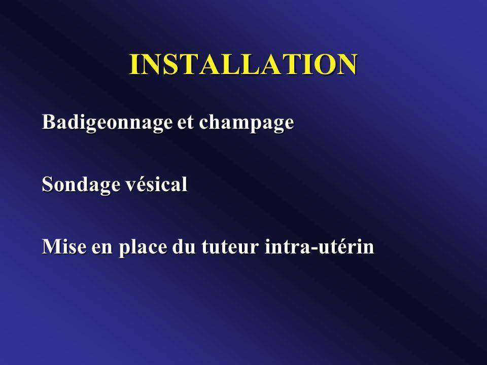 INSTALLATION Badigeonnage et champage Sondage vésical