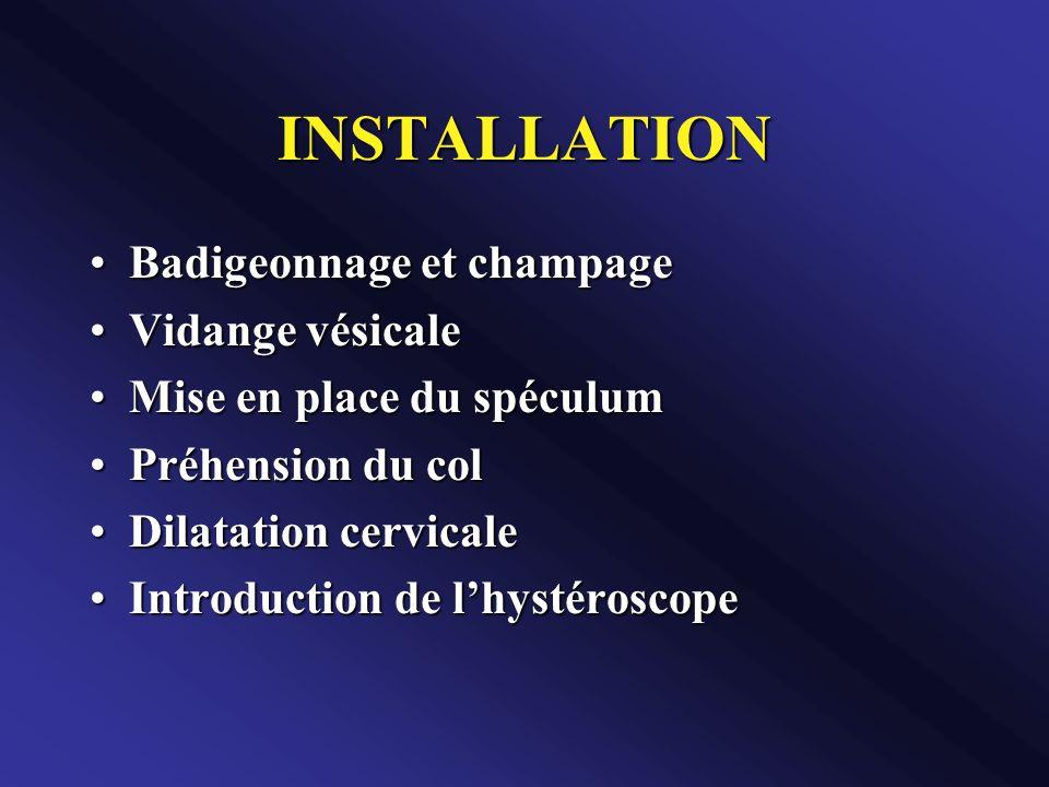 INSTALLATION Badigeonnage et champage Vidange vésicale