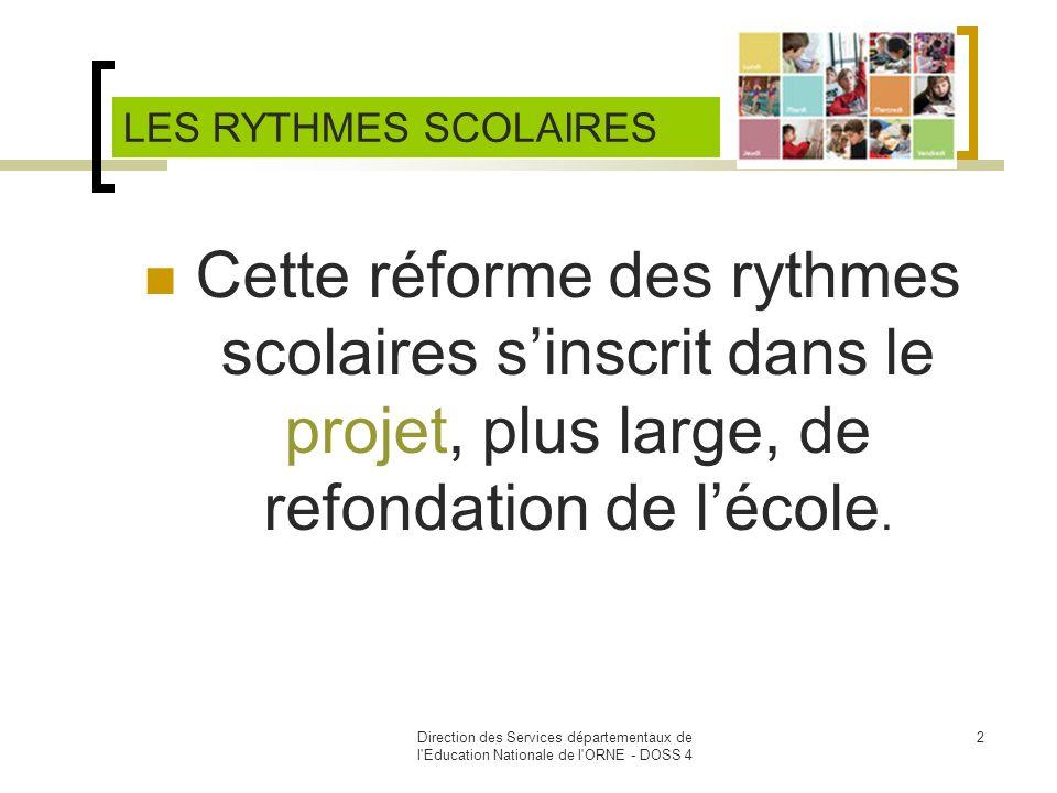LES RYTHMES SCOLAIRES Cette réforme des rythmes scolaires s'inscrit dans le projet, plus large, de refondation de l'école.