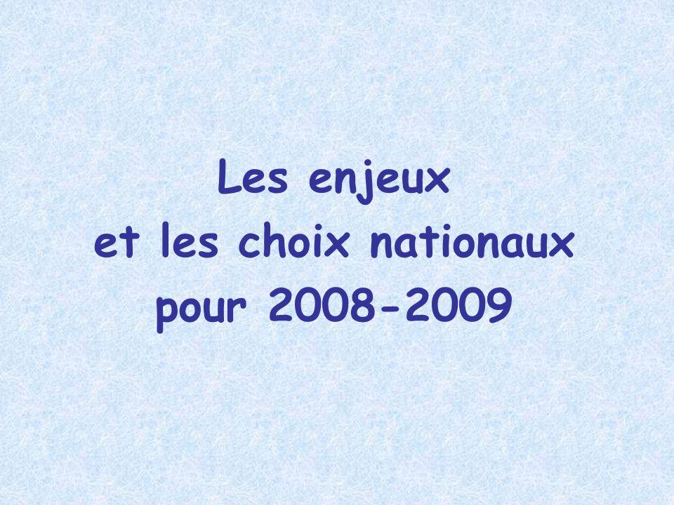 Les enjeux et les choix nationaux pour 2008-2009