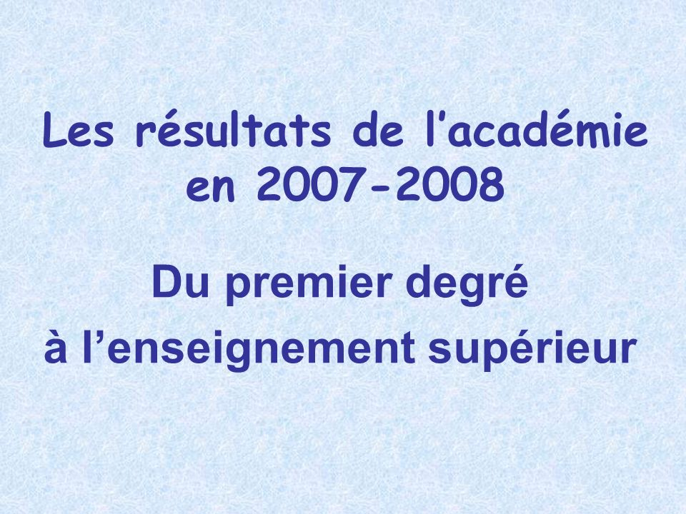 Les résultats de l'académie à l'enseignement supérieur