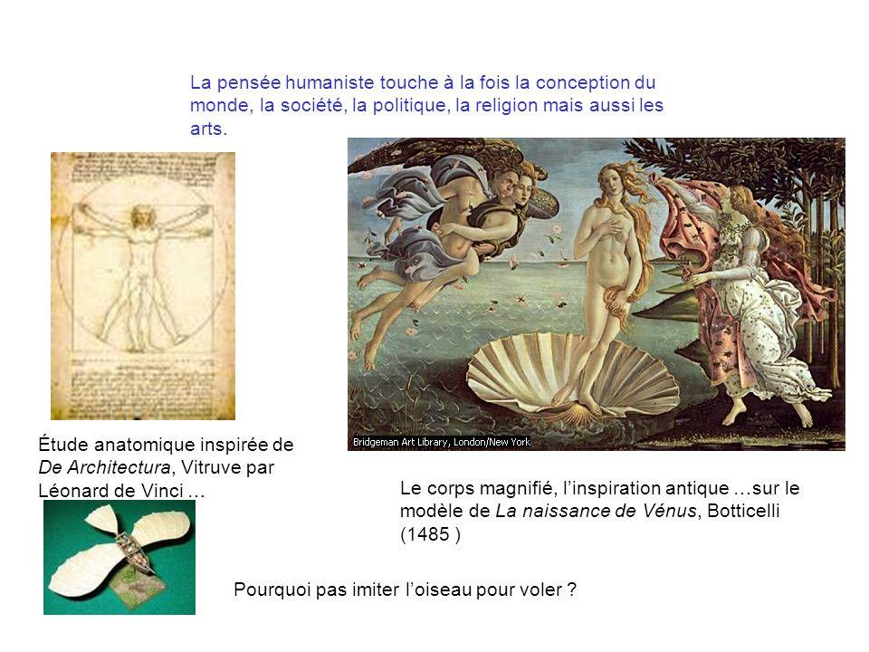 La pensée humaniste touche à la fois la conception du monde, la société, la politique, la religion mais aussi les arts.