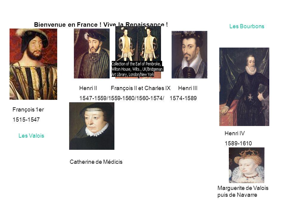 Bienvenue en France ! Vive la Renaissance !