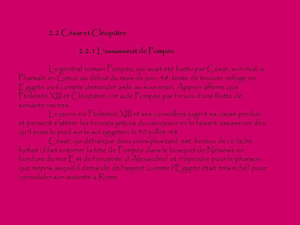 2.2 César et Cléopâtre 2.2.1 L assassinat de Pompée.