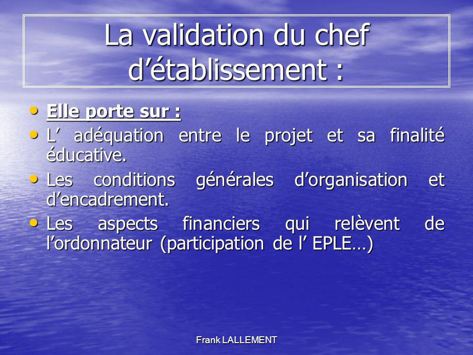 La validation du chef d'établissement :