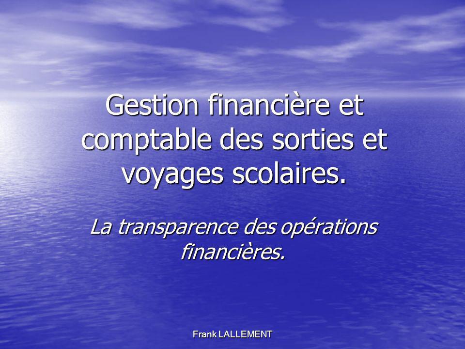 Gestion financière et comptable des sorties et voyages scolaires.