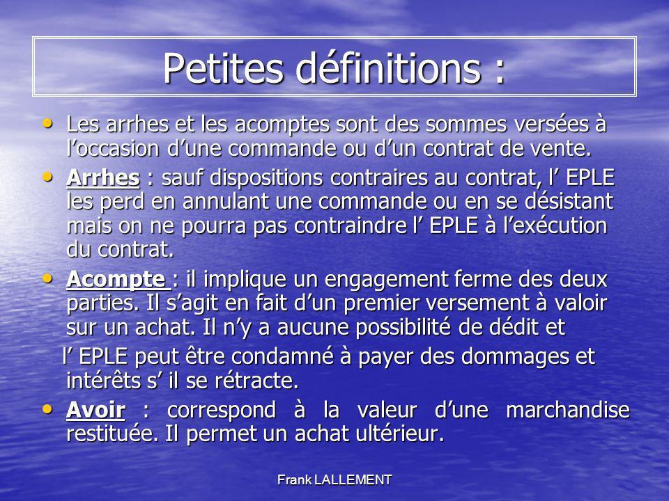 Petites définitions : Les arrhes et les acomptes sont des sommes versées à l'occasion d'une commande ou d'un contrat de vente.