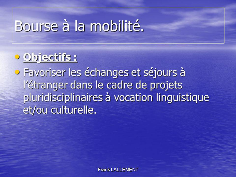 Bourse à la mobilité. Objectifs :