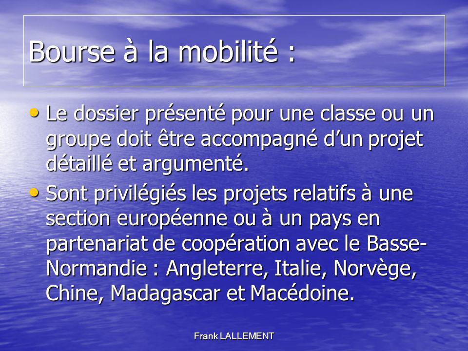 Bourse à la mobilité : Le dossier présenté pour une classe ou un groupe doit être accompagné d'un projet détaillé et argumenté.