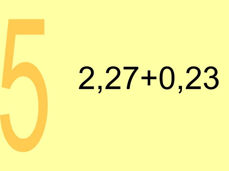 2,27+0,23 5