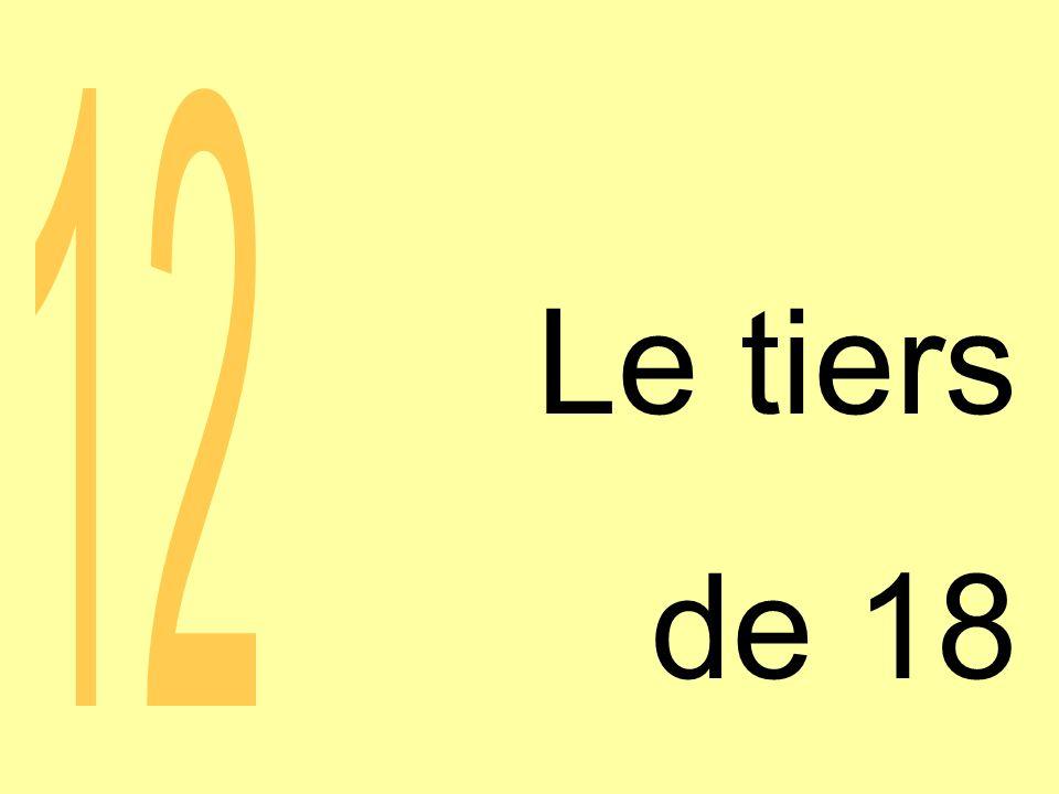 Le tiers de 18 12