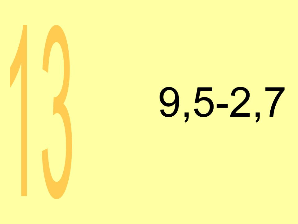 9,5-2,7 13