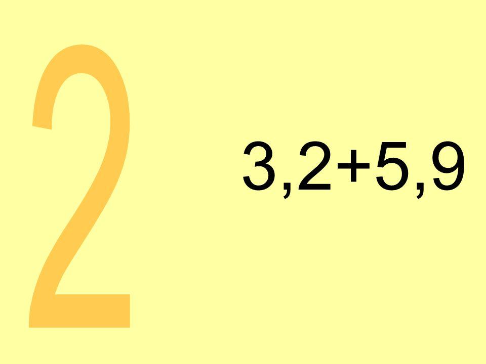3,2+5,9 2