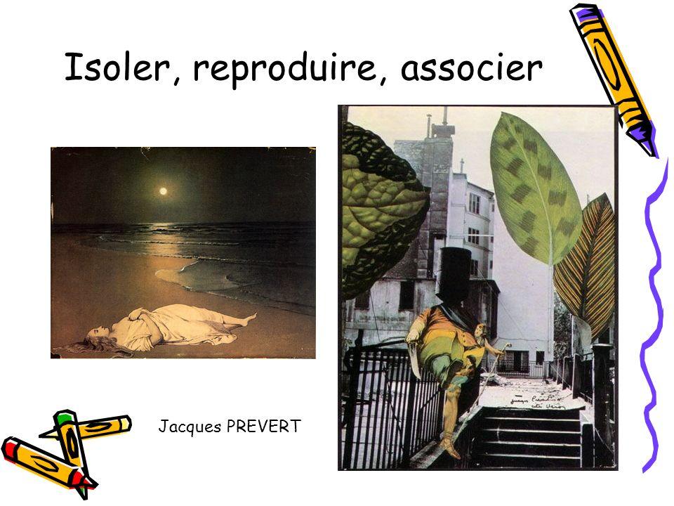 Isoler, reproduire, associer