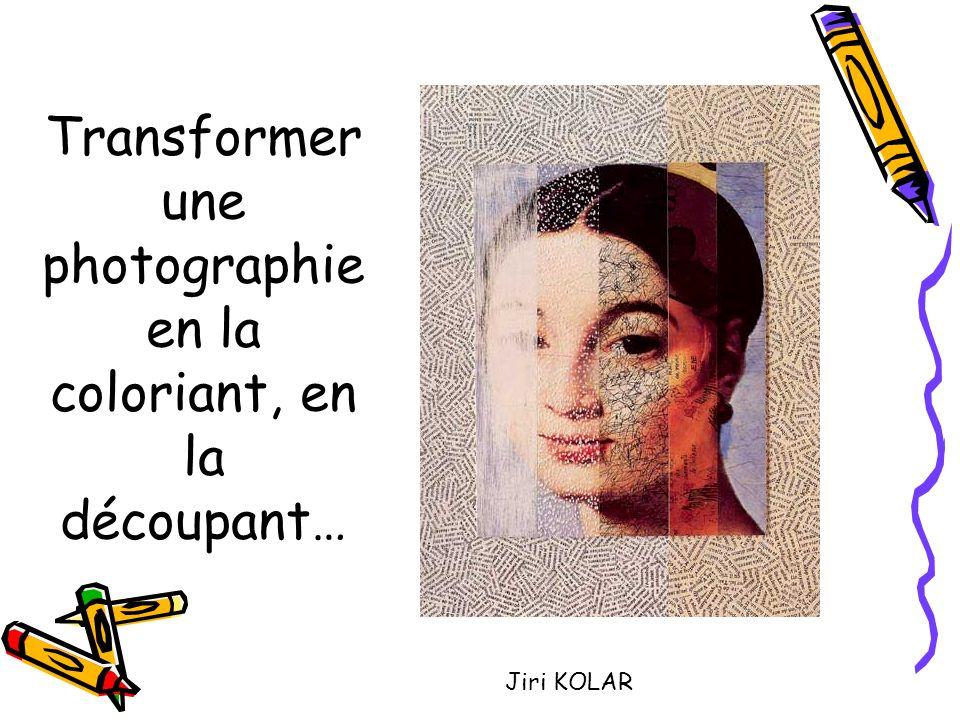 Transformer une photographie en la coloriant, en la découpant…