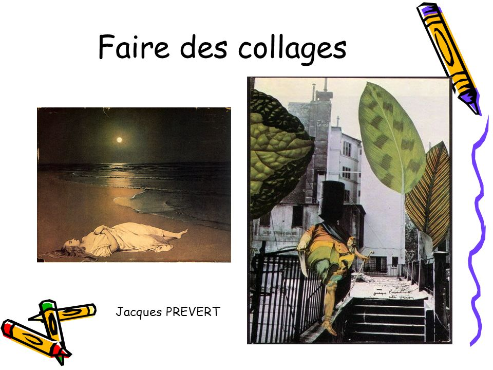 Faire des collages Jacques PREVERT
