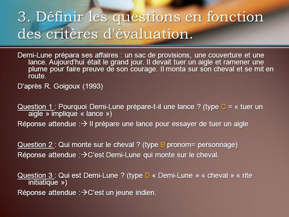 3. Définir les questions en fonction des critères d évaluation.