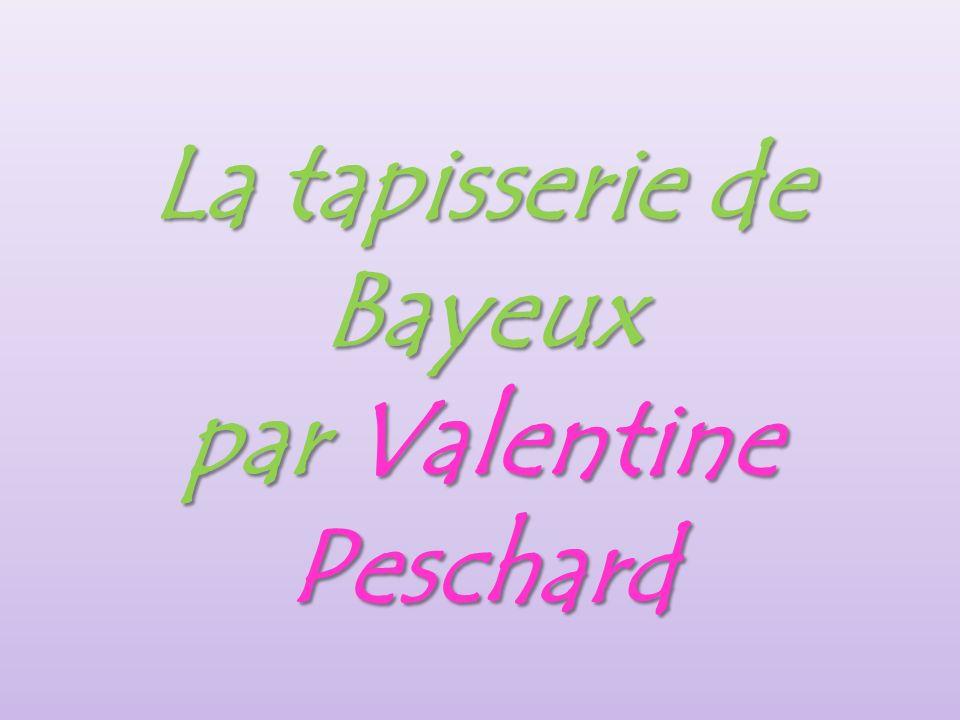 La tapisserie de Bayeux par Valentine Peschard