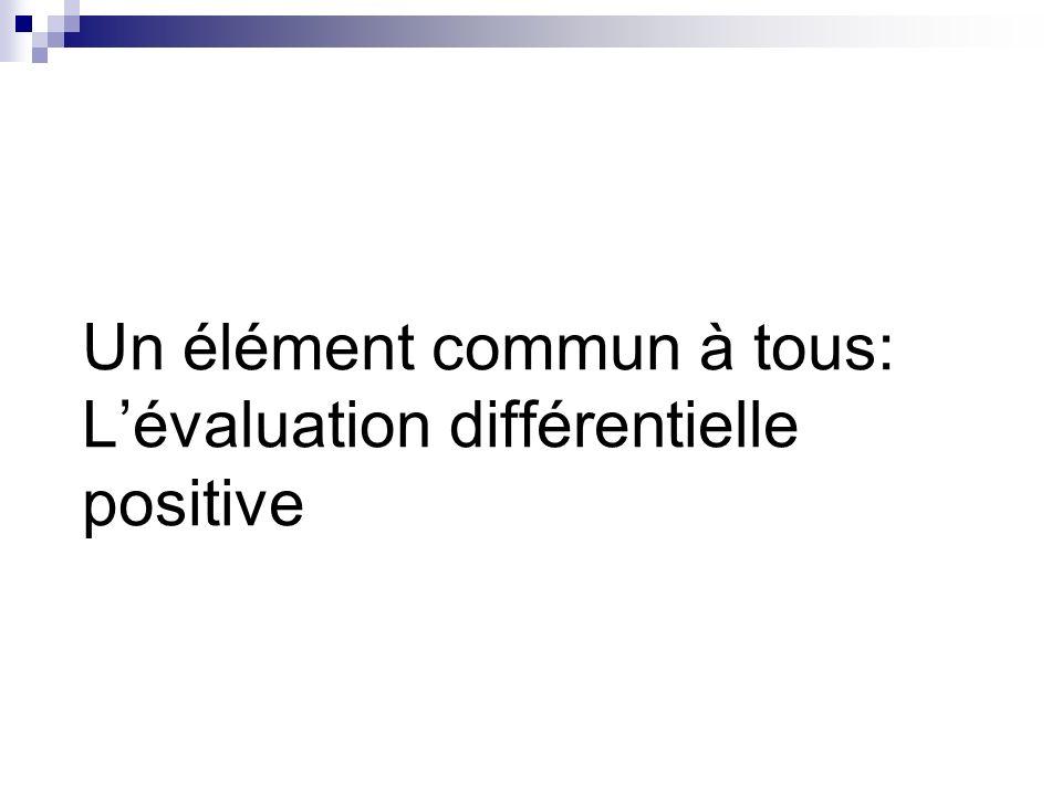 Un élément commun à tous: L'évaluation différentielle positive