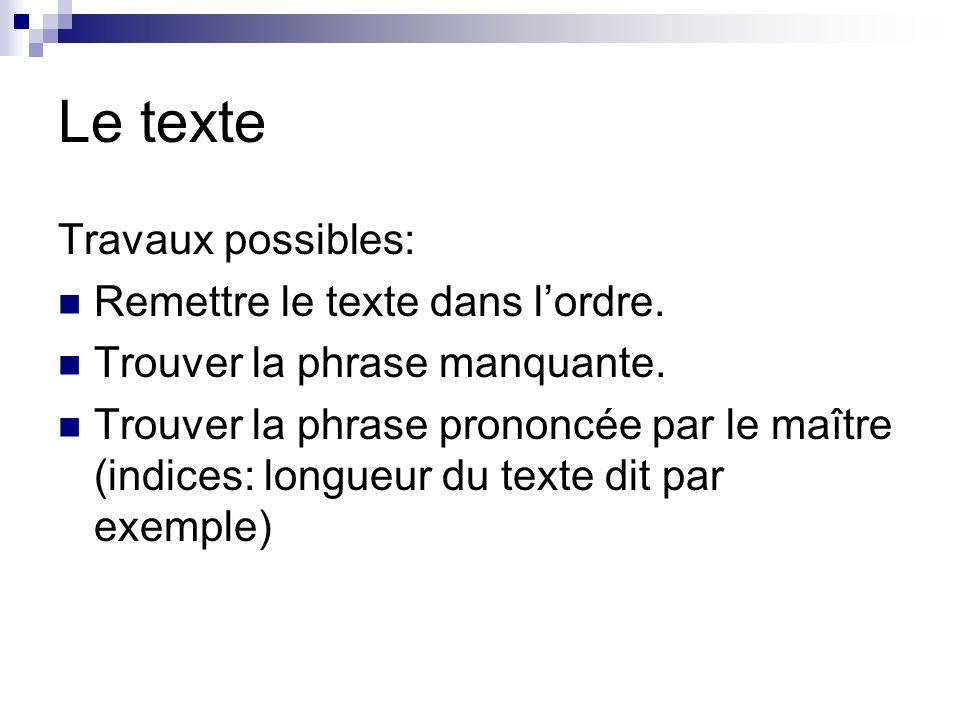 Le texte Travaux possibles: Remettre le texte dans l'ordre.