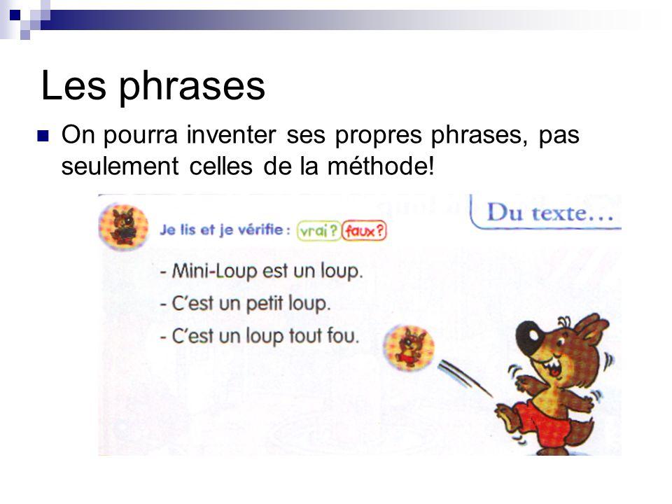 Les phrases On pourra inventer ses propres phrases, pas seulement celles de la méthode!