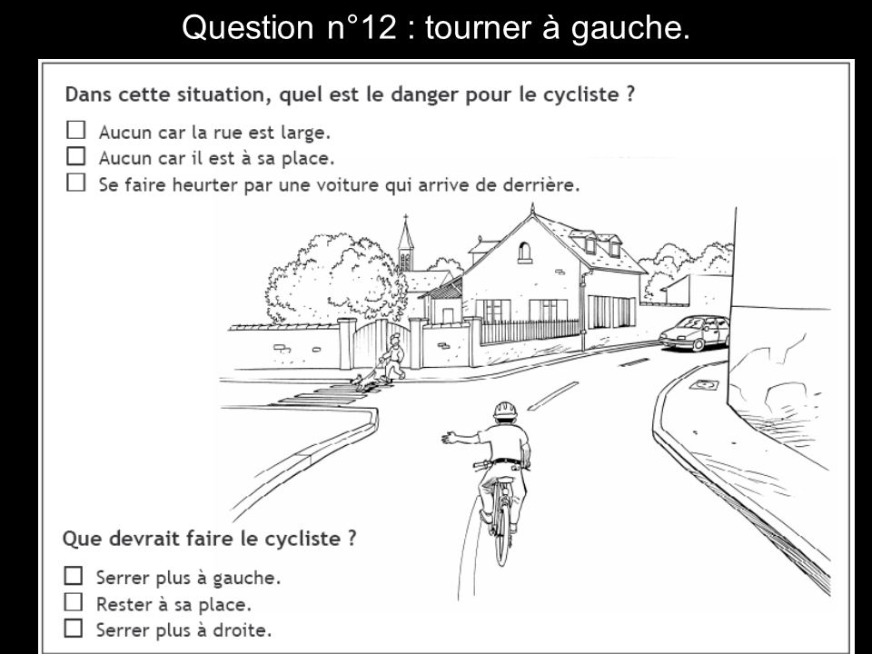 Question n°12 : tourner à gauche.