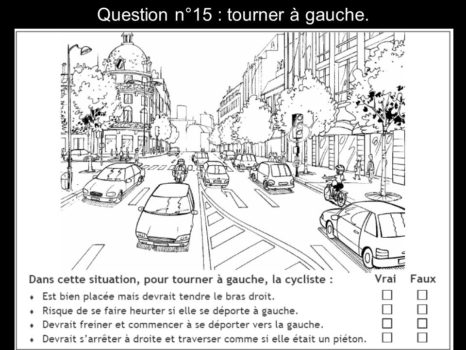 Question n°15 : tourner à gauche.