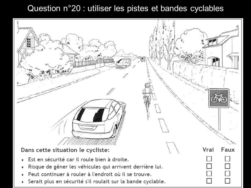 Question n°20 : utiliser les pistes et bandes cyclables