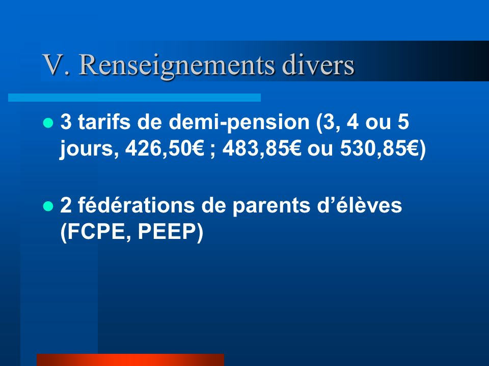 V. Renseignements divers