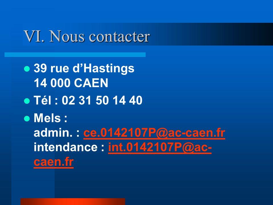 VI. Nous contacter 39 rue d'Hastings 14 000 CAEN Tél : 02 31 50 14 40