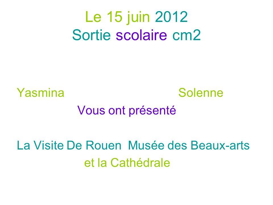 Le 15 juin 2012 Sortie scolaire cm2