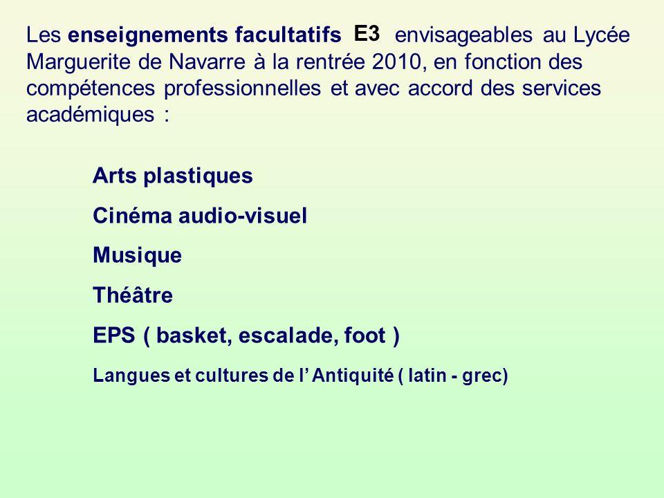 Les enseignements facultatifs envisageables au Lycée Marguerite de Navarre à la rentrée 2010, en fonction des compétences professionnelles et avec accord des services académiques :