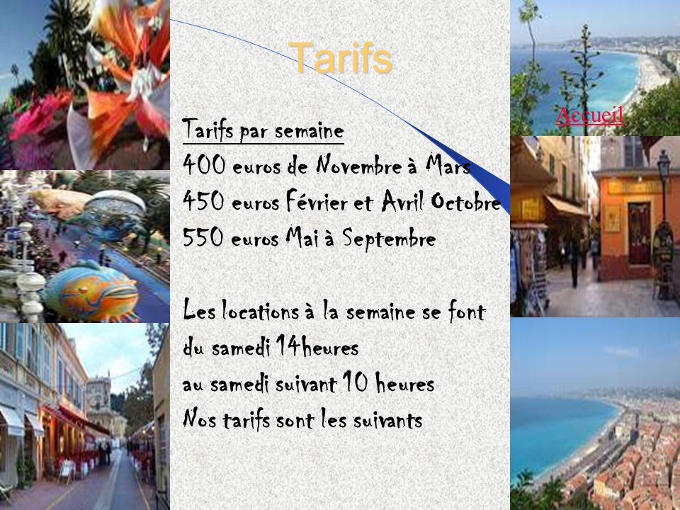 Tarifs Tarifs par semaine 400 euros de Novembre à Mars