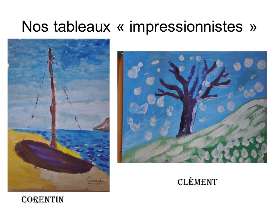 Nos tableaux « impressionnistes »