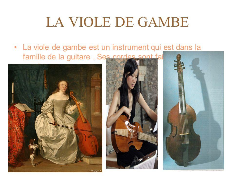 LA VIOLE DE GAMBE La viole de gambe est un instrument qui est dans la famille de la guitare .