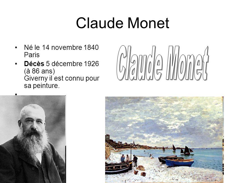 Claude Monet Claude Monet Né le 14 novembre 1840 Paris