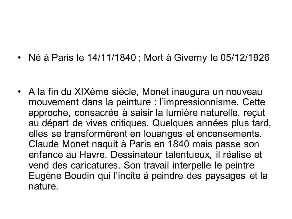 Né à Paris le 14/11/1840 ; Mort à Giverny le 05/12/1926