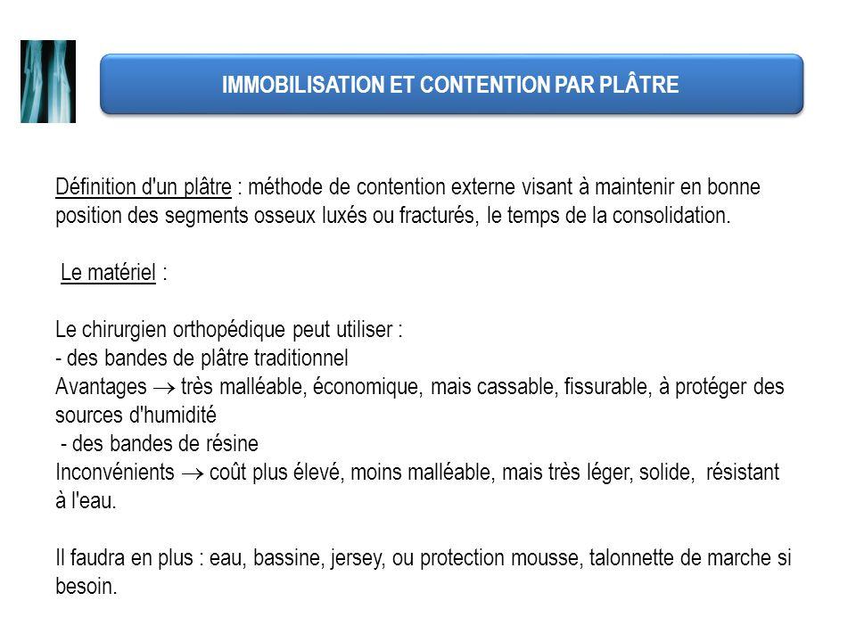 IMMOBILISATION ET CONTENTION PAR PLÂTRE